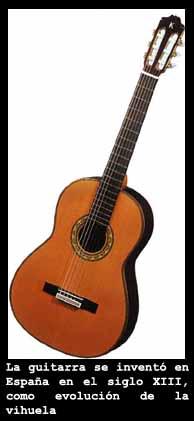 La guitarra: La guitarra cl?sica de 6 cuerdas tal y como la conocemos hoy se desarroll? en Espa?a entre el siglo XIII y el siglo XVIII (del que data su dise?o exacto actual) como una modificaci?n de la antigua vihuela